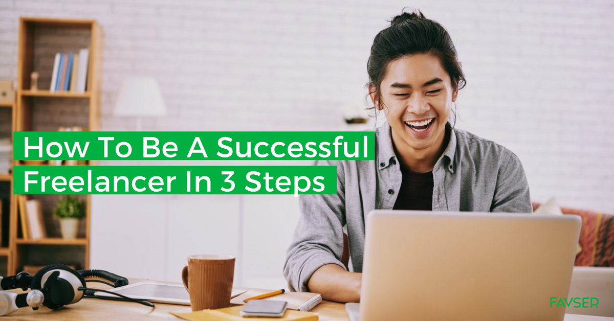 How to be a successful freelancer in 3 steps